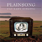 Plainsong's new 'final' album, Fat Lady Singing.  Released in time for their UK & European tour 2012.