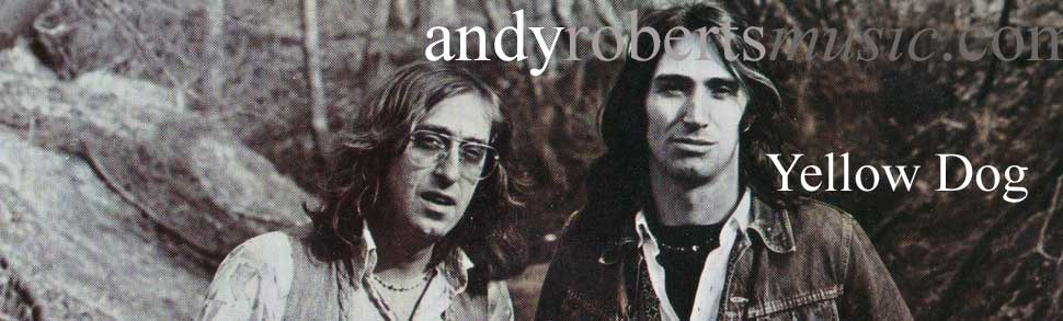 Andy Roberts Music: Yellow Dog banner